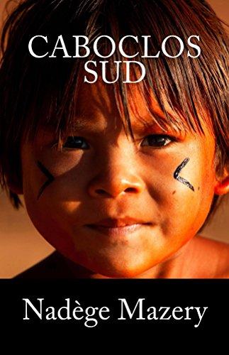 Caboclos Sud: Tome 3 par Nadege Mazery