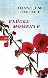 Glücksmomente - Hanns-Josef Ortheil
