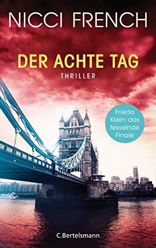 Buchseite und Rezensionen zu 'Der achte Tag: Thriller - Frieda Klein: das fesselnde Finale (Psychologin Frieda Klein als Ermittlerin 8)' von Nicci French
