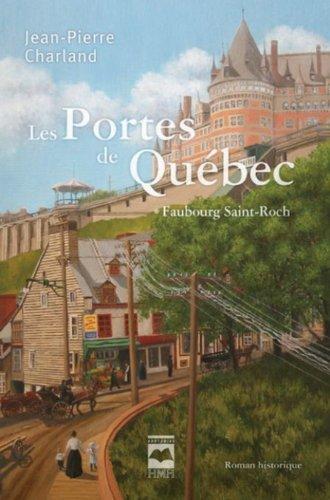 Les Portes de Quebec - Faubourg Saint-Roch