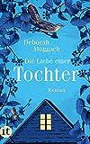 Die Liebe einer Tochter: Roman (insel taschenbuch) von Deborah Moggach