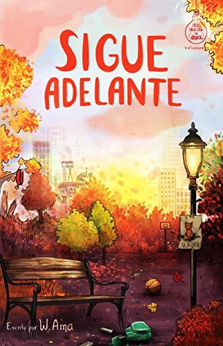 Sigue adelante (Serie Ideas en la casa del árbol. Volumen 4): Novela infantil-juvenil. Lectura de 8-9 a 11-12 años. Literatura Ficción. Libros para ...