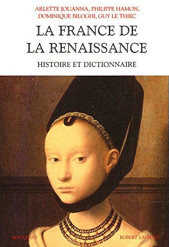 Histoire et dictionnaire de la Renaissance vers 1470-1559