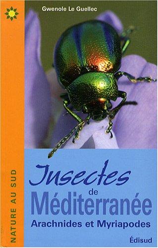 Insectes de Méditerranée : Arachnides et Myriapodes