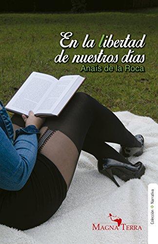 En la libertad de nuestros días por Anaís de la Roca