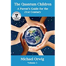 The Quantum Children: A Parent's Guide for the 21st Century