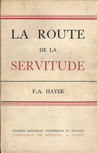 La route de la servitude.
