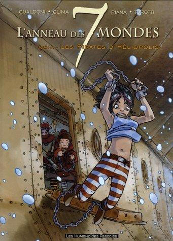 L'anneau des 7 mondes, Tome 3 : Les Pirates d'Héliopolis par Giovanni Gualdoni, Gabriele Clima, Matteo Piana, Davide Turotti