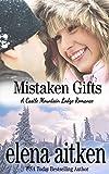 Mistaken Gifts (A Castle Mountain Lodge Romance Book 3)