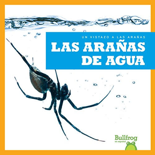 Las Aranas de Agua (Water Spiders) (Un vistazo a las arañas / An Eye on Spiders) por Jenna Lee Gleisner