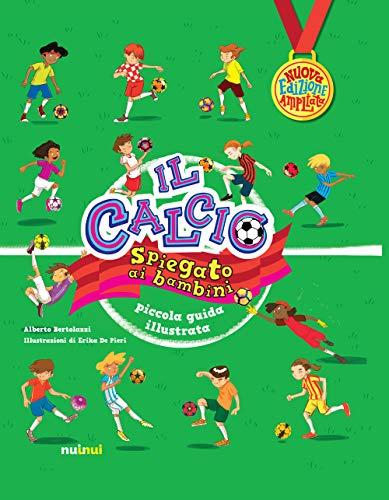 Il calcio spiegato ai bambini. Piccola guida illustrata