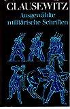 Ausgewählte militärische Schriften - Carl von Clausewitz