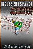 INGLES: Aprende Ingles con Estas 300 Frases Mas Usadas En Ingles: Aprende Ingles Practicamente. (Ingles En Espanol nº 1)
