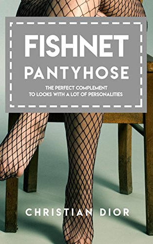 fishnet-pantyhose-the-perfect-complement-to-looks-with-a-lot-of-personalities-english-edition