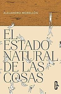 El estado natural de las cosas par Alejandro Morellón