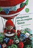 Amigurumi per un magico Natale. Ediz. illustrata