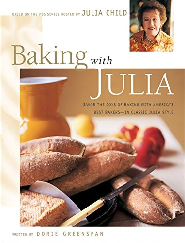 Baking With Julia: Based on the Pbs Series Hosted by Julia Child