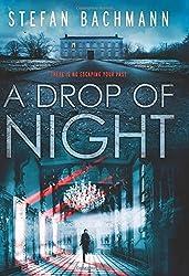 A Drop of Night by Stefan Bachmann (2016-03-15)