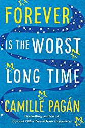 Forever is the Worst Long Time: A Novel
