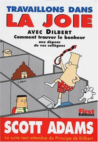 Travaillons dans la joie avec Dilbert par Scott Adams