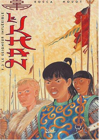 Khan tome 3 : Le seigneur infléxible
