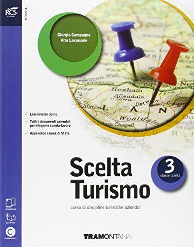 Scelta turismo. Extrakit-Openbook. Per le Scuole superiori. Con e-book. Con espansione online: 3