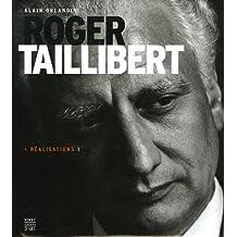 Roger Taillibert : Réalisations 1