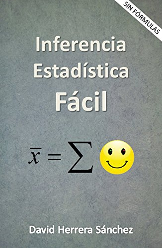 Inferencia Estadística Fácil por David Herrera Sánchez