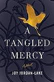 A Tangled Mercy by Joy Jordan-Lake