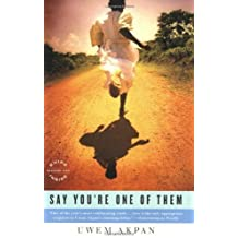 Say You're One of Them (Oprah's Book Club) by Uwem Akpan (2009-09-18)