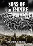 SONS OF OUR EMPIRE ~ THE ADVANCE OF THE TANKS - FIRST WORLD WAR COLLECTION [UK Import]