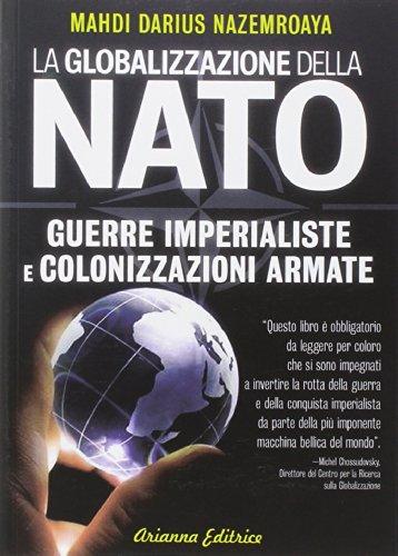 Globalizzazione della NATO. Guerre imperialiste e colonizzazioni armate