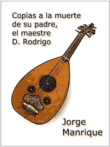 Coplas a la muerte de su padre, el maestre D. Rodrigo por Jorge Manrique