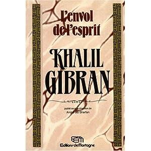 L'Envol de l'esprit : Khalil Gibran