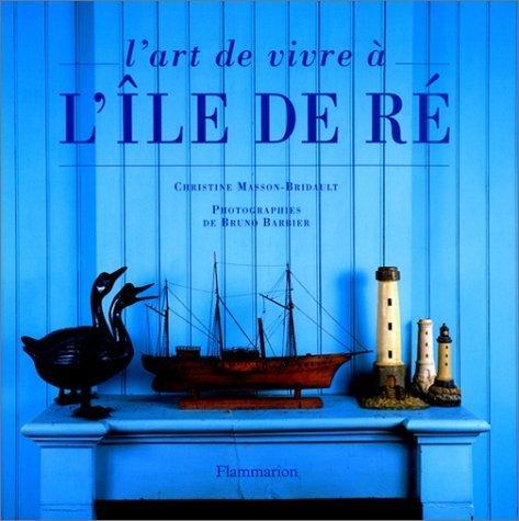 L'art de vivre  l'le de R de Christine Masson-Bridault (25 mai 2000) Reli