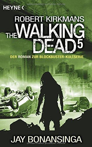The Walking Dead 5: Roman (The Walking Dead-Serie, Band 5)