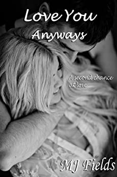 Love You Anyways (Love Series Book 5) by [Fields, MJ]