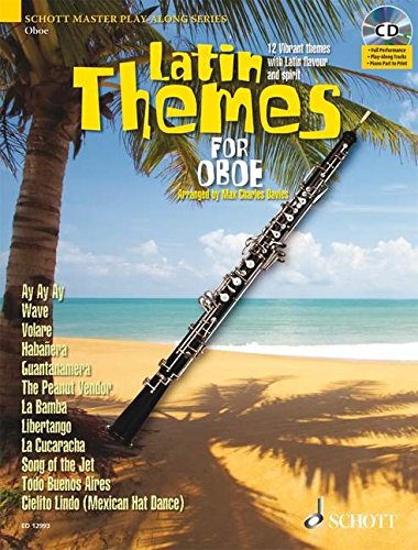 Latin Themes for Oboe: 12 Vibrant themes with Latin flavour and spirit. Oboe. Ausgabe mit CD. (Schott Master Play-Along Series)