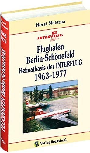 Preisvergleich Produktbild Flughafen Berlin-Schönefeld - Heimatbasis der INTERFLUG 1963-1977 (Geschichte des Flughafens Berlin-Schönefeld)