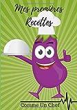 Mes Premières Recettes Gourmandes comme un chef: livre de recettes à remplir/18x25cm/ Cadeau/ pouvez écrire jusqu'à 50 de vos recettes gourmandes pour les petits chefs en devenir