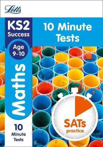 KS2 Maths SATs Age 9-10: 10-Minute Tests (Letts KS2 Revision Success)