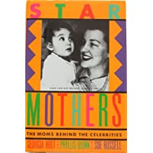 Star Mothers: The Moms Behind the Celebrities by Georgia Holt (1988-05-01)