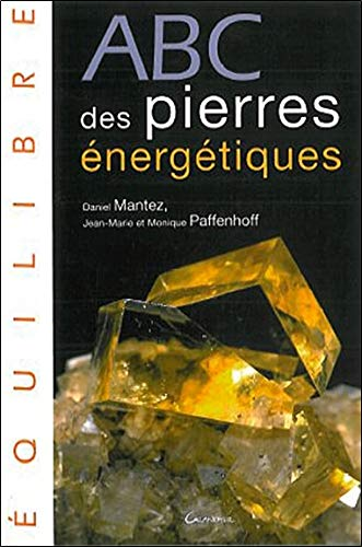ABC des pierres énergétiques par Mantez & Paffenhoff