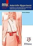 Arterielle Hypertonie: Empfohlen von der Deutschen Hochdruckliga / Deutsche Hypertonie Gesellschaft (Referenzreihe Kardiologie)