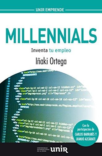 Millennials: Inventa tu empleo eBook: Ortega, Iñaki: Amazon.es ...