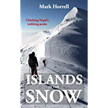 Islands in the Snow: Climbing Nepal's trekking peaks (Footsteps on the Mountain travel diaries Book 8) (English Edition)