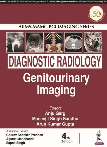 AIIMS-MAMC-PGI IMAGING SERIES Diagnostic Radiology: Genitourinary Imaging