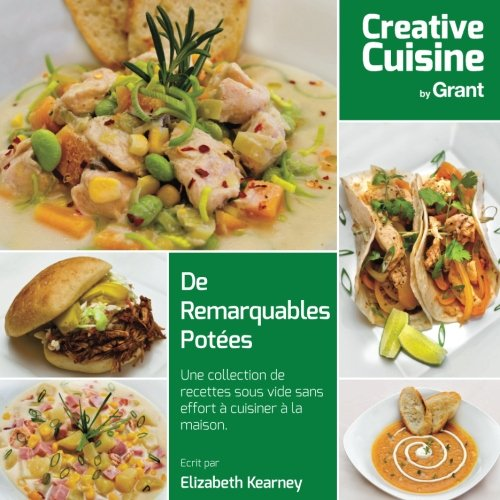 De Remarquables Potees: Une collection de recettes sous vide sans effort a cuisiner a la maison. par Ms Elizabeth Kearney