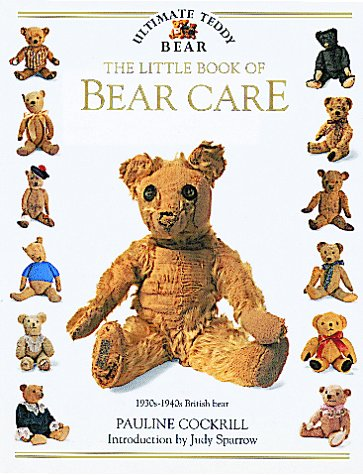 The Little Book of Bear Care (Ultimate Teddy Bear)