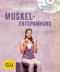 Progressive Muskelentspannung (mit Audio CD) (GU Multimedia)
